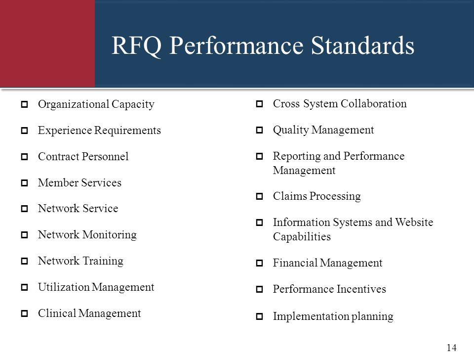 RFQ Performance Standards  Cross System Collaboration  Quality Management  Reporting and Performance Management  Claims Processing  Information S