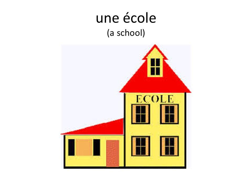 une école (a school)