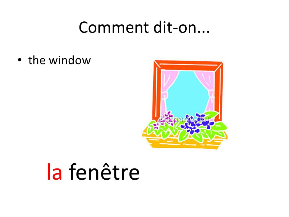 Comment dit-on... the window la fenêtre