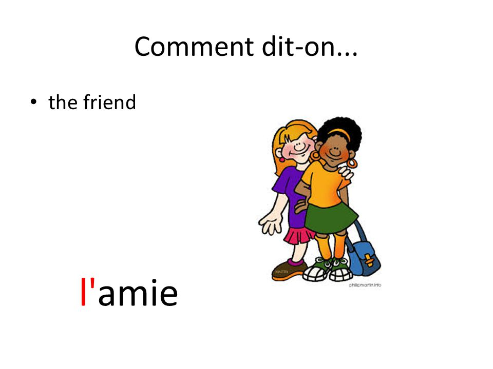 Comment dit-on... the friend l amie