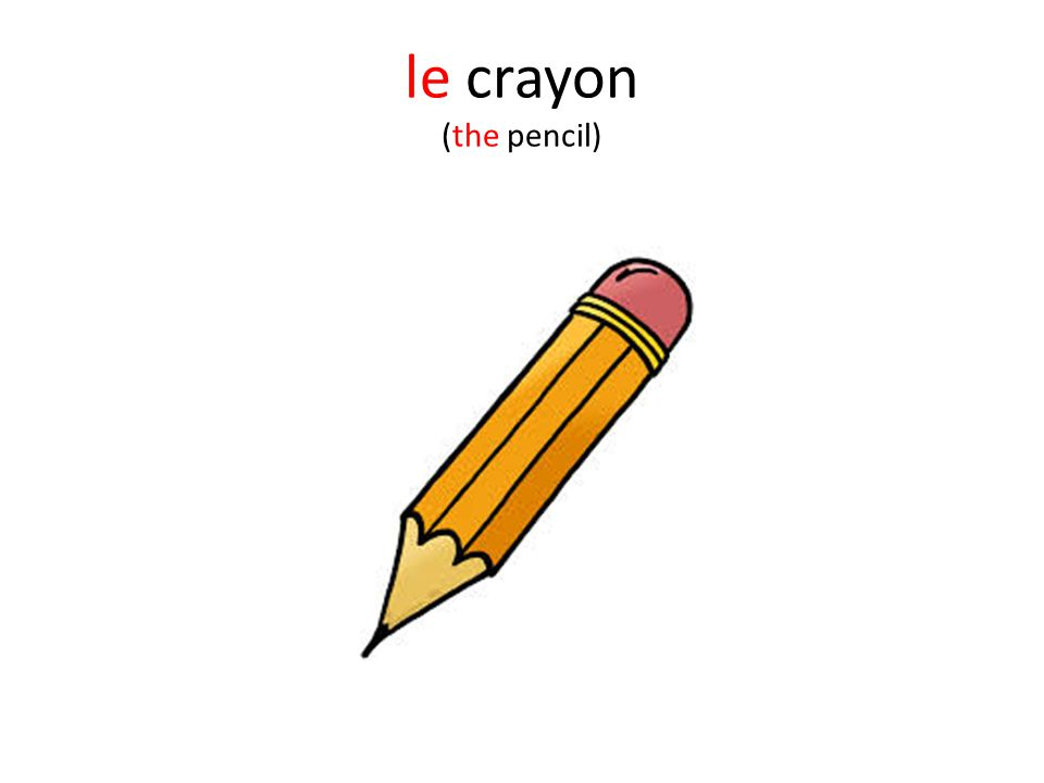 le crayon (the pencil)