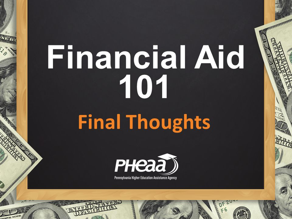 Financial Aid 101 Final Thoughts
