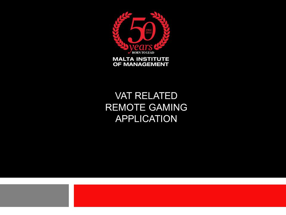 VAT RELATED REMOTE GAMING APPLICATION