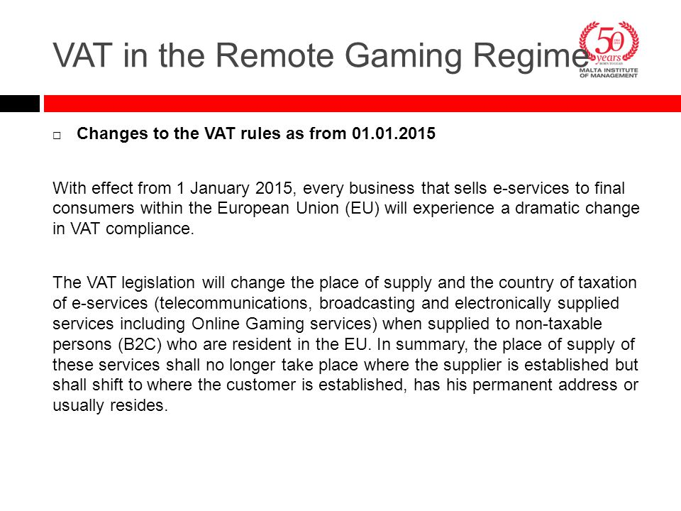  Changes to the VAT rules as from 01.01.2015 With effect from 1 January 2015, every business that sells e-services to final consumers within the Euro