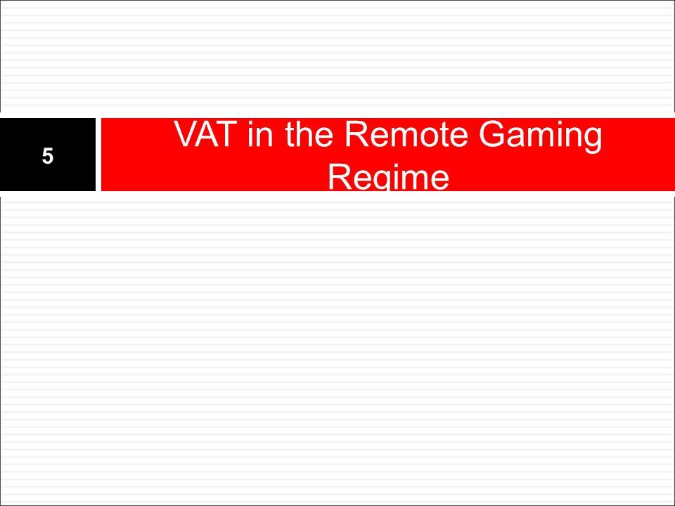 VAT in the Remote Gaming Regime 5