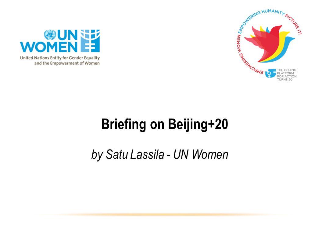 Briefing on Beijing+20 by Satu Lassila - UN Women