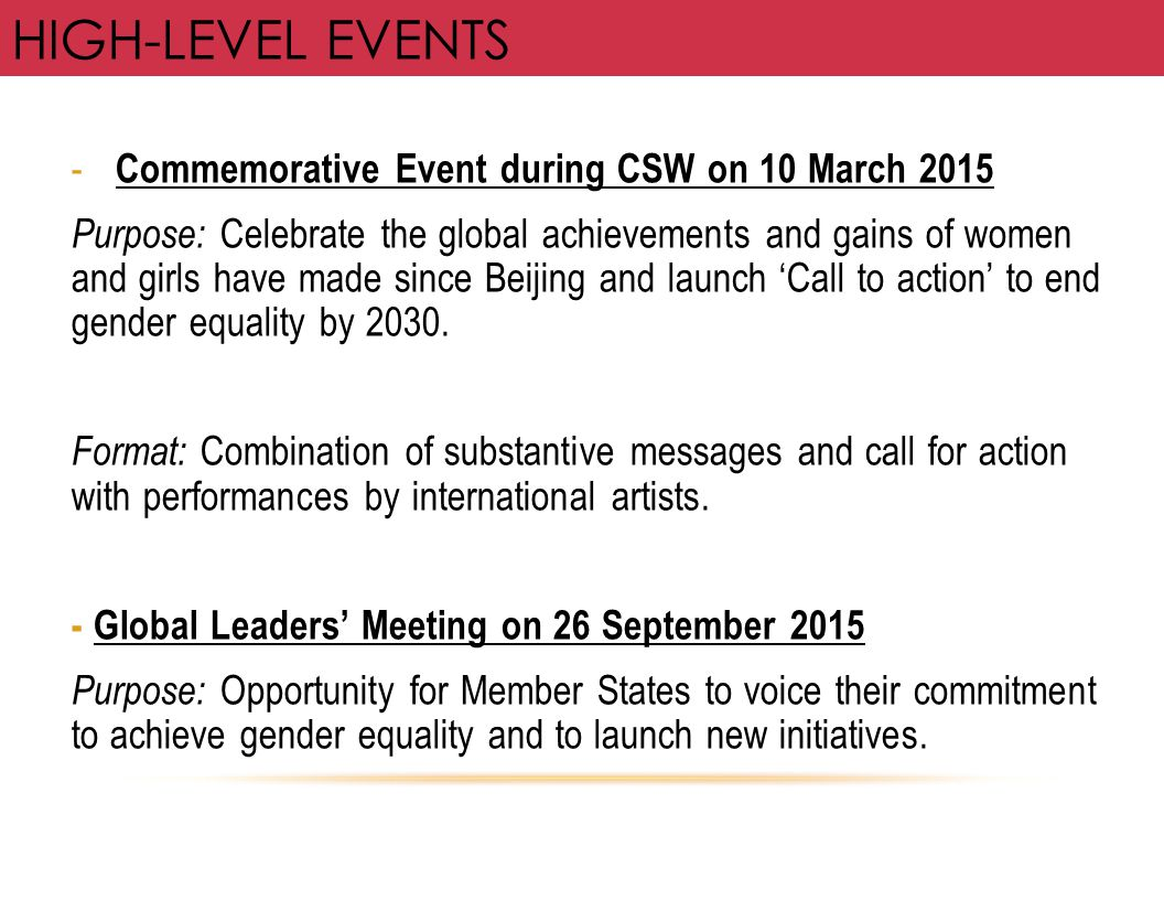 - Commemorative Event during CSW on 10 March 2015 Purpose: Celebrate the global achievements and gains of women and girls have made since Beijing and