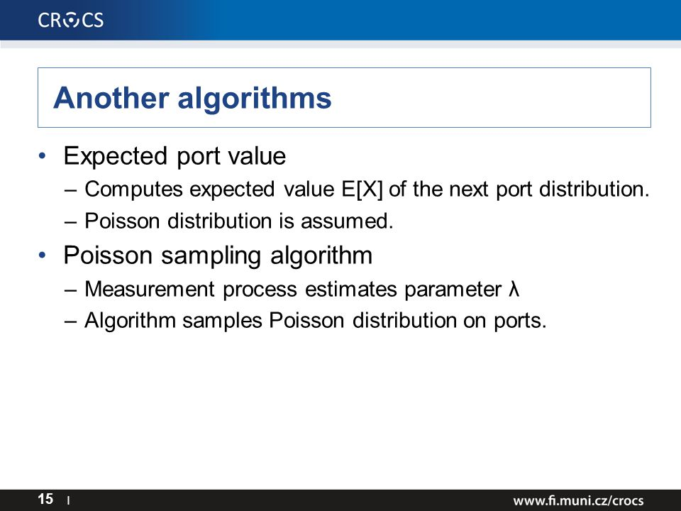 Another algorithms Expected port value –Computes expected value E[X] of the next port distribution.