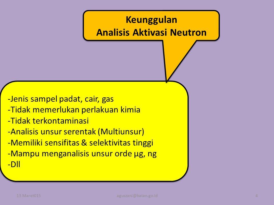 -Jenis sampel padat, cair, gas -Tidak memerlukan perlakuan kimia -Tidak terkontaminasi -Analisis unsur serentak (Multiunsur) -Memiliki sensifitas & se