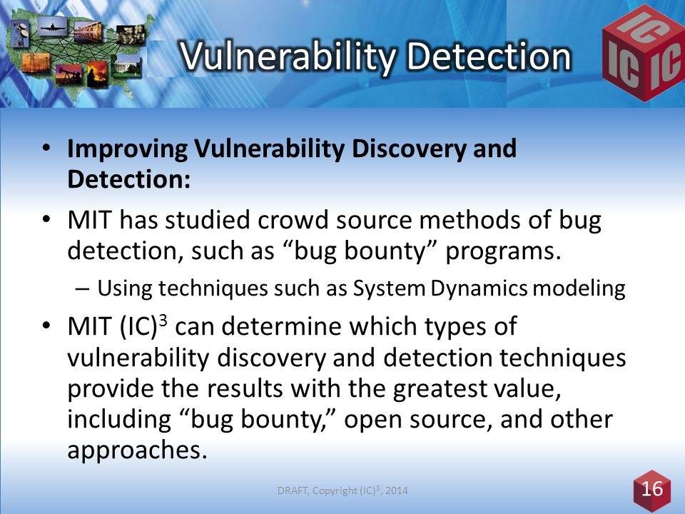 Improving Vulnerability Discovery and Detection: MIT has studied crowd source methods of bug detection, such as bug bounty programs.