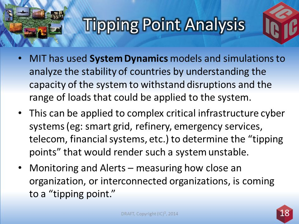 MIT has used System Dynamics models and simulations to analyze the stability of countries by understanding the capacity of the system to withstand disruptions and the range of loads that could be applied to the system.