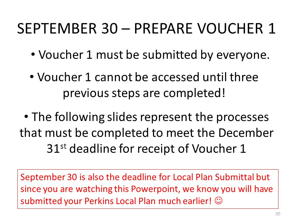 SEPTEMBER 30 – PREPARE VOUCHER 1 Voucher 1 must be submitted by everyone.