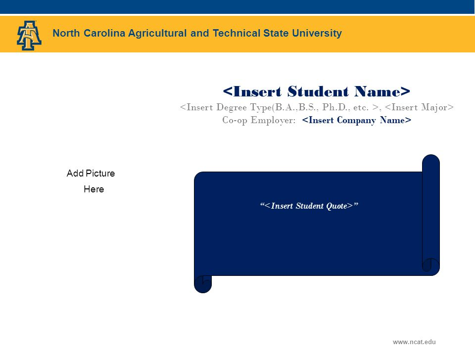 North Carolina Agricultural and Technical State University www.ncat.edu, Co-op Employer: Add Picture Here