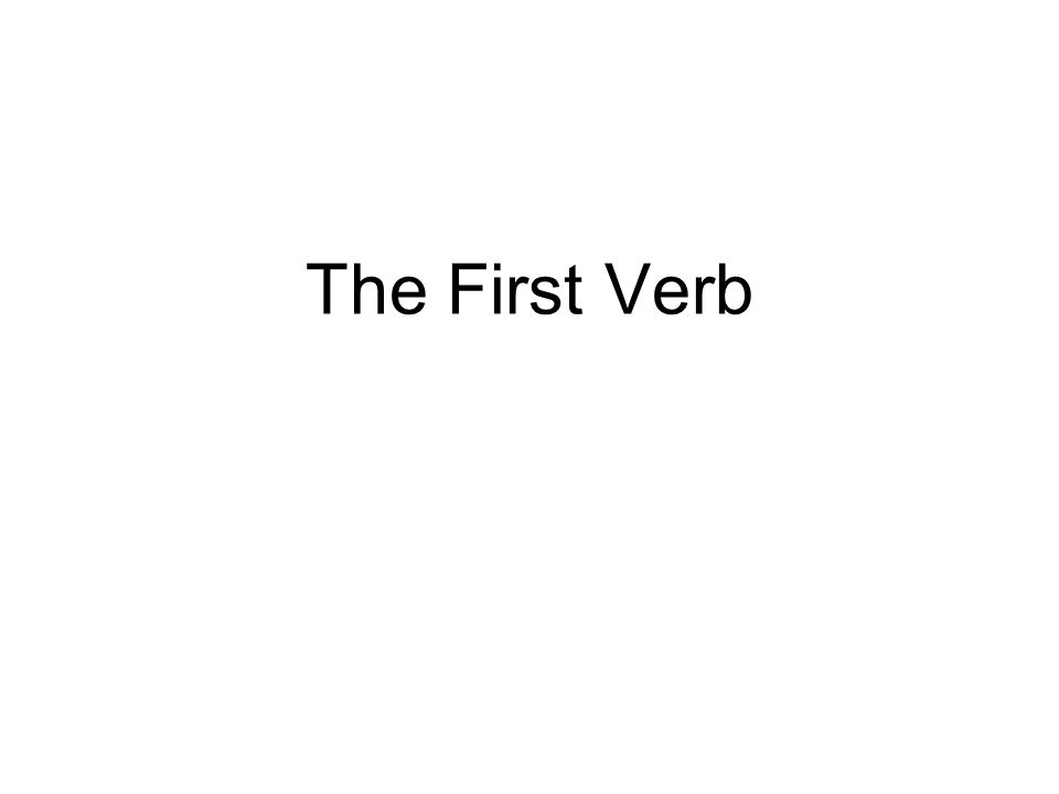 The First Verb