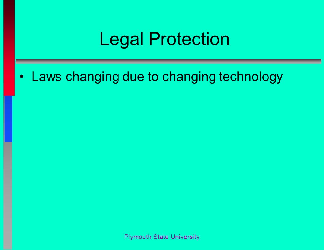 Legal Protection Laws changing due to changing technology Plymouth State University