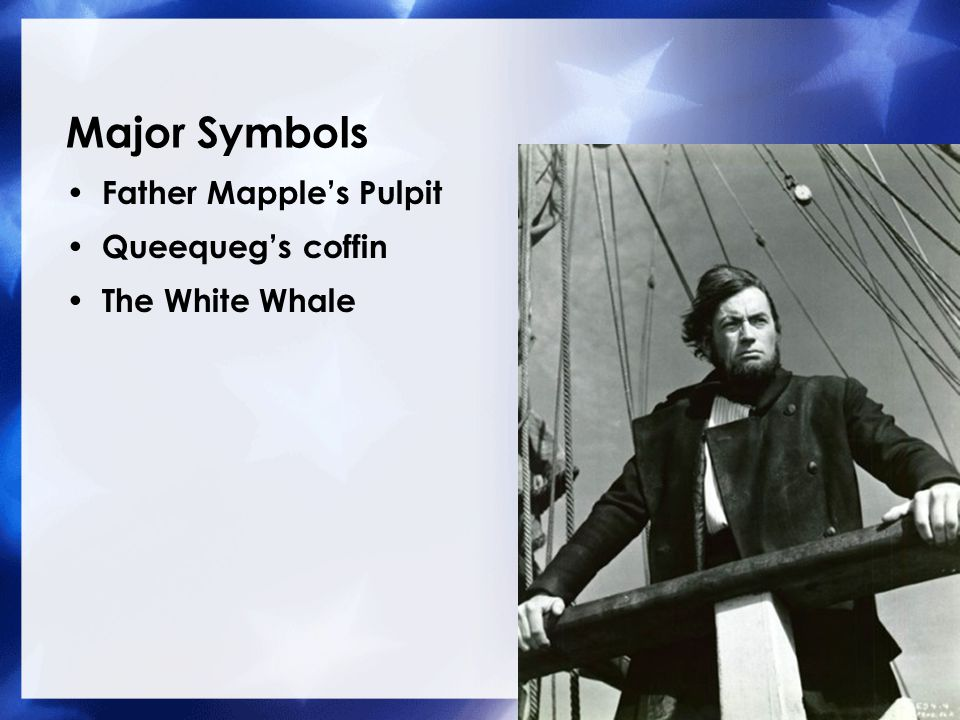 Major Symbols Father Mapple's Pulpit Queequeg's coffin The White Whale