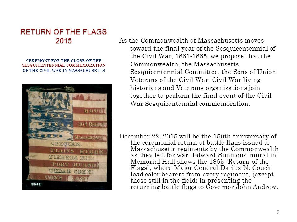 9 As the Commonwealth of Massachusetts moves toward the final year of the Sesquicentennial of the Civil War, 1861-1865, we propose that the Commonweal
