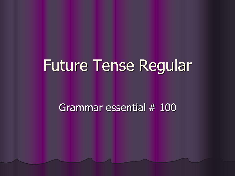 Future Tense Regular Grammar essential # 100