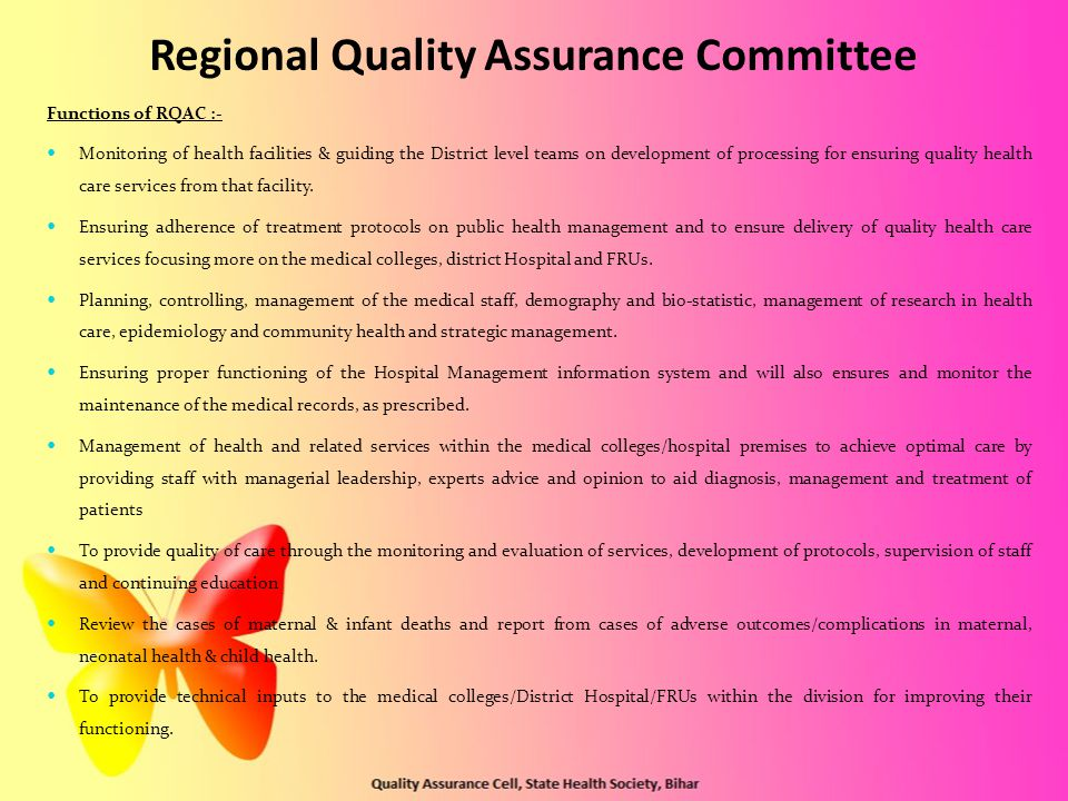 Regional Quality Assurance Committee Functions of RQAC :- Monitoring of health facilities & guiding the District level teams on development of processing for ensuring quality health care services from that facility.