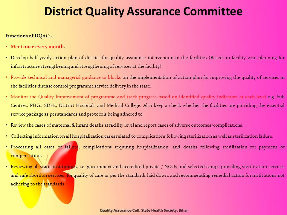 District Quality Assurance Committee Functions of DQAC:- Meet once every month.