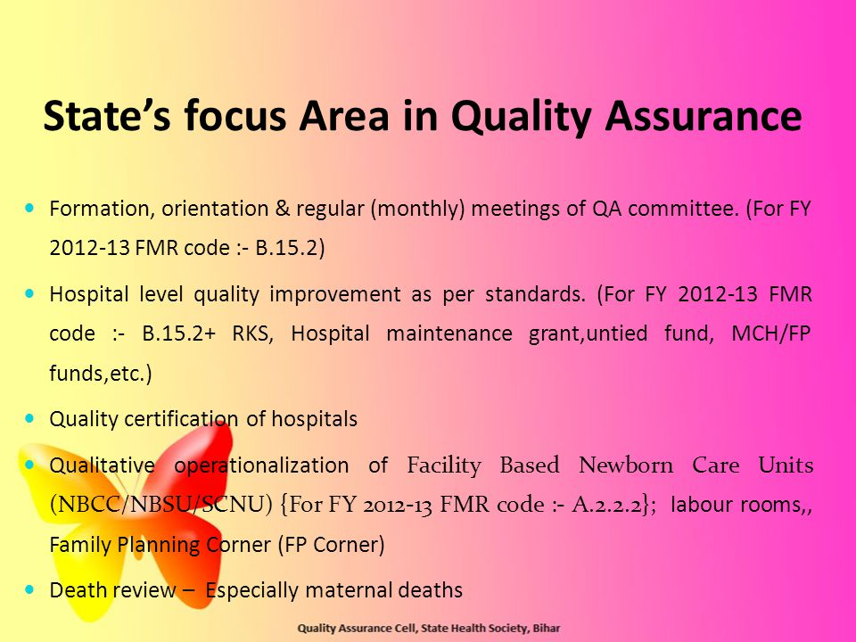 State's focus Area in Quality Assurance Formation, orientation & regular (monthly) meetings of QA committee. (For FY 2012-13 FMR code :- B.15.2) Hospi