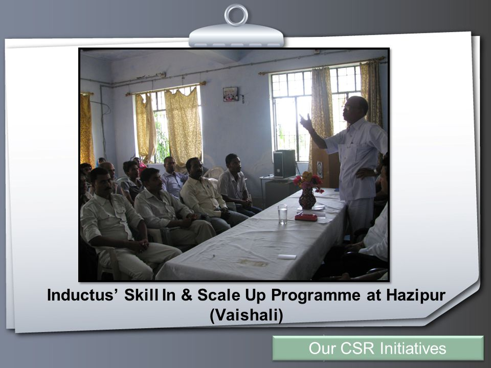 Your Logo Inductus' Skill In & Scale Up Programme at Hazipur (Vaishali) Our CSR Initiatives