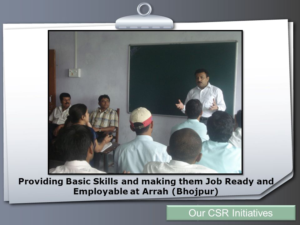 Your Logo Providing Basic Skills and making them Job Ready and Employable at Arrah (Bhojpur) Our CSR Initiatives
