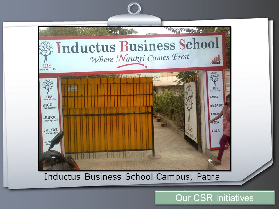 Your Logo Inductus Business School Campus, Patna Our CSR Initiatives