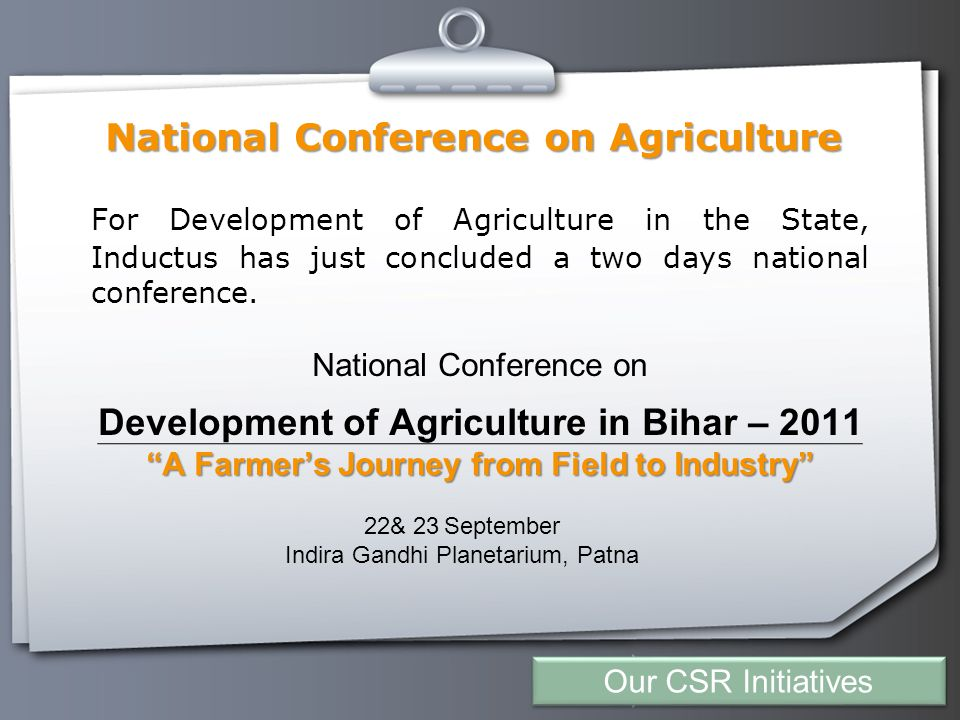 Your Logo National Conference on Agriculture For Development of Agriculture in the State, Inductus has just concluded a two days national conference.
