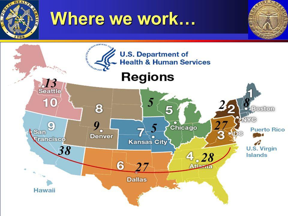 Where we work… 13 9 5 5 38 27 28 2 8 27
