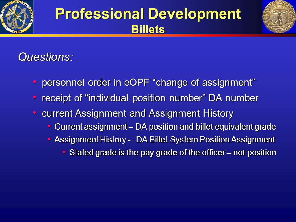 """Professional Development Billets Questions: personnel order in eOPF """"change of assignment"""" personnel order in eOPF """"change of assignment"""" receipt of """""""