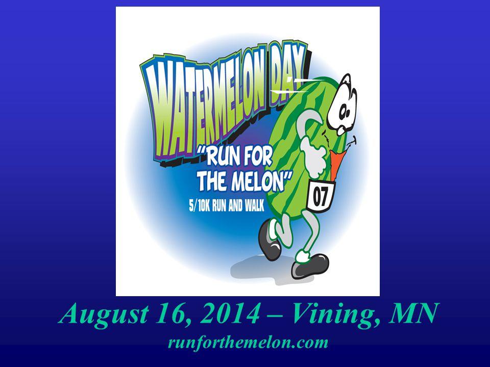 August 16, 2014 – Vining, MN runforthemelon.com
