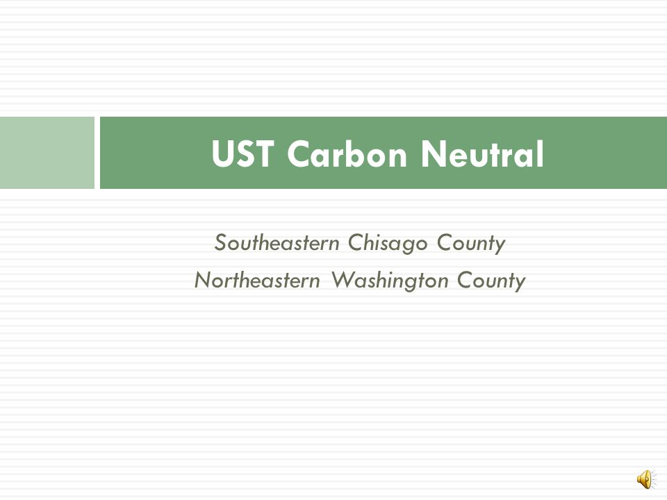 Itasca County Neutral  UST generates 72,273 tons of Carbon per year  Restoring 7.84 km 2 of degraded, high quality forestland would eventually offse