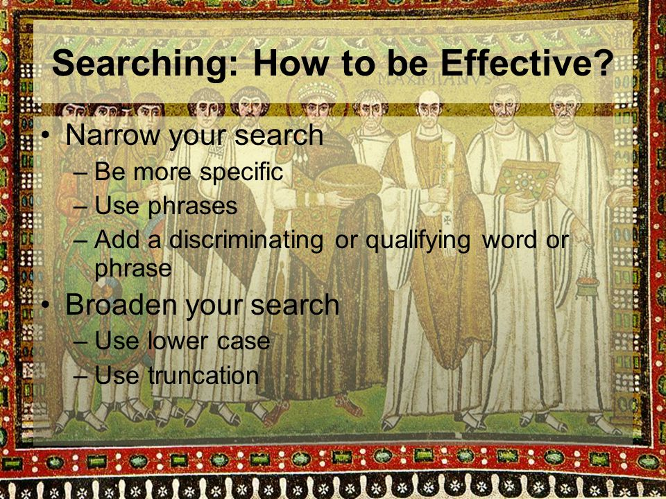 Searching: How to be Effective.