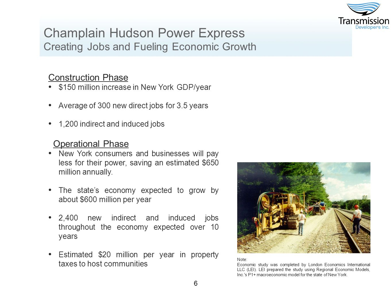 Champlain Hudson Power Express Creating Jobs and Fueling Economic Growth Construction Phase $150 million increase in New York GDP/year Average of 300