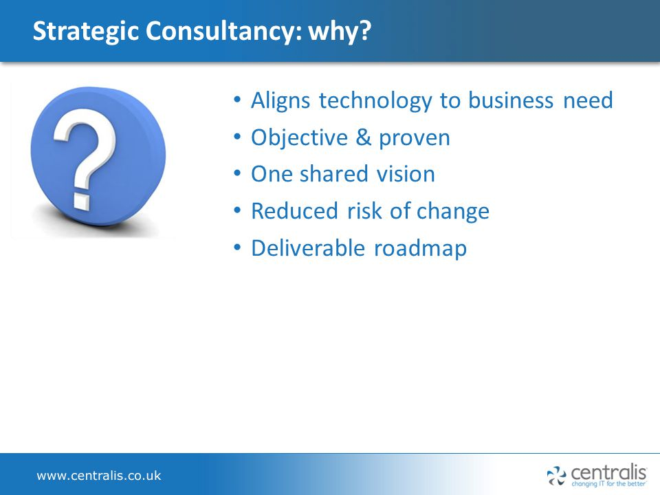 Strategic Consultancy: why.