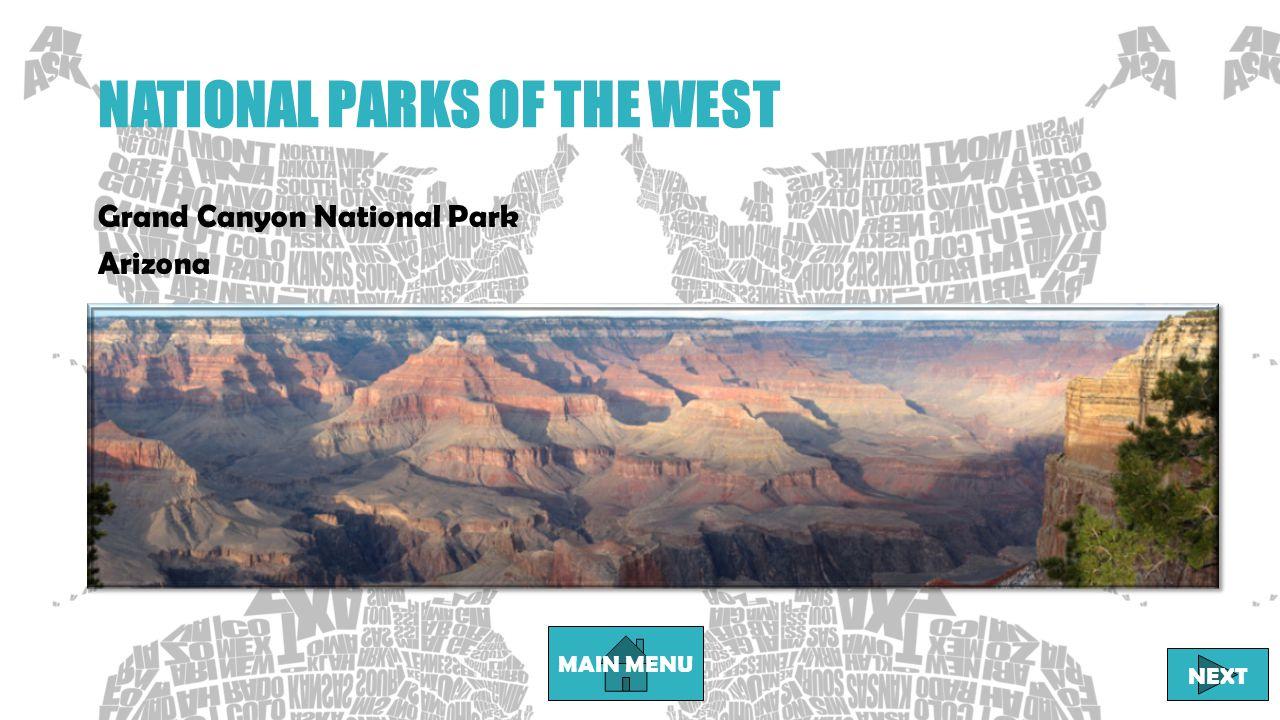 NATIONAL PARKS OF THE WEST MAIN MENU NEXT Grand Canyon National Park Arizona