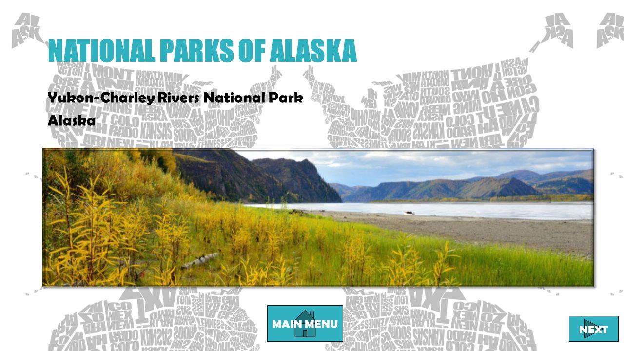 NATIONAL PARKS OF ALASKA MAIN MENU NEXT Yukon-Charley Rivers National Park Alaska