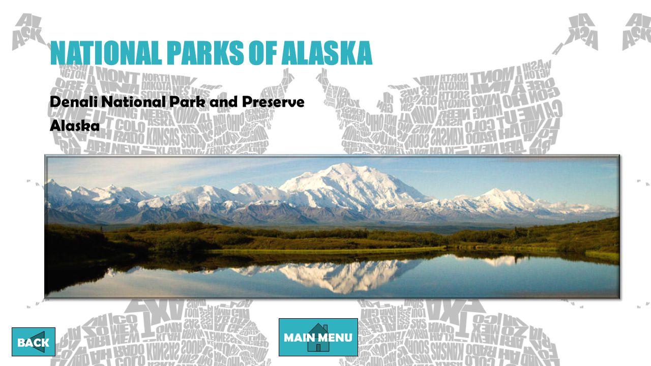 NATIONAL PARKS OF ALASKA MAIN MENU BACK Denali National Park and Preserve Alaska