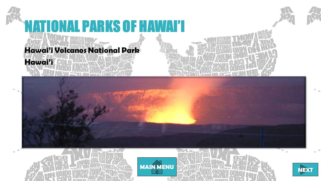 NATIONAL PARKS OF HAWAI'I MAIN MENU NEXT Hawai'i Volcanos National Park Hawai'i
