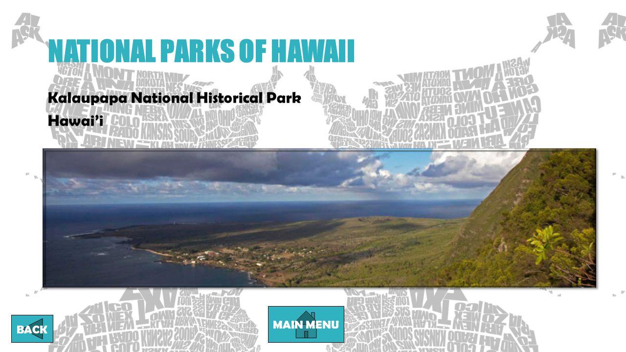 NATIONAL PARKS OF HAWAII MAIN MENU BACK Kalaupapa National Historical Park Hawai'i