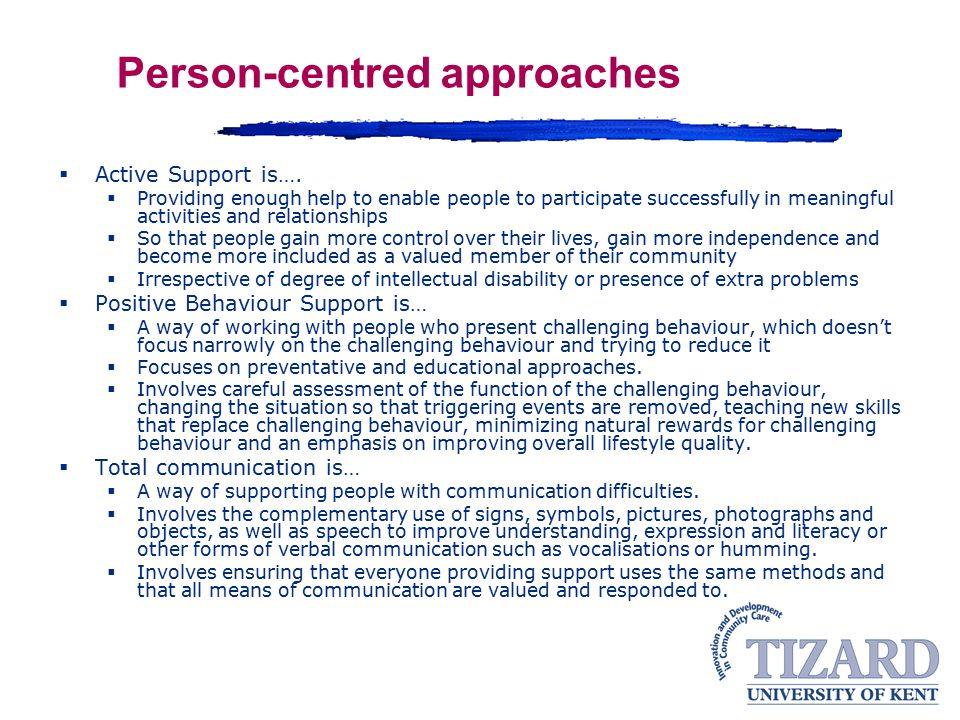 Person-centred approaches  Active Support is….