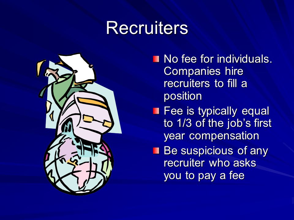Recruiters No fee for individuals.