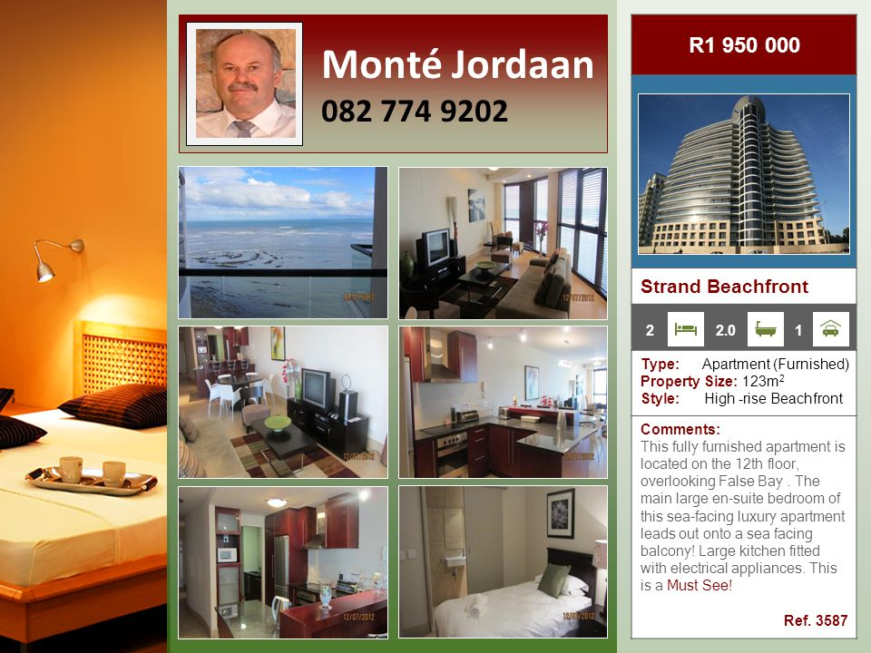 R1 275 000 Strand Beachfront Type: Apartment (Bachelors) Property Size: 51m 2 Style: Security Complex Comments: This stunning studio apartment in the flagship beachfront development overlooking False Bay is a must to see.