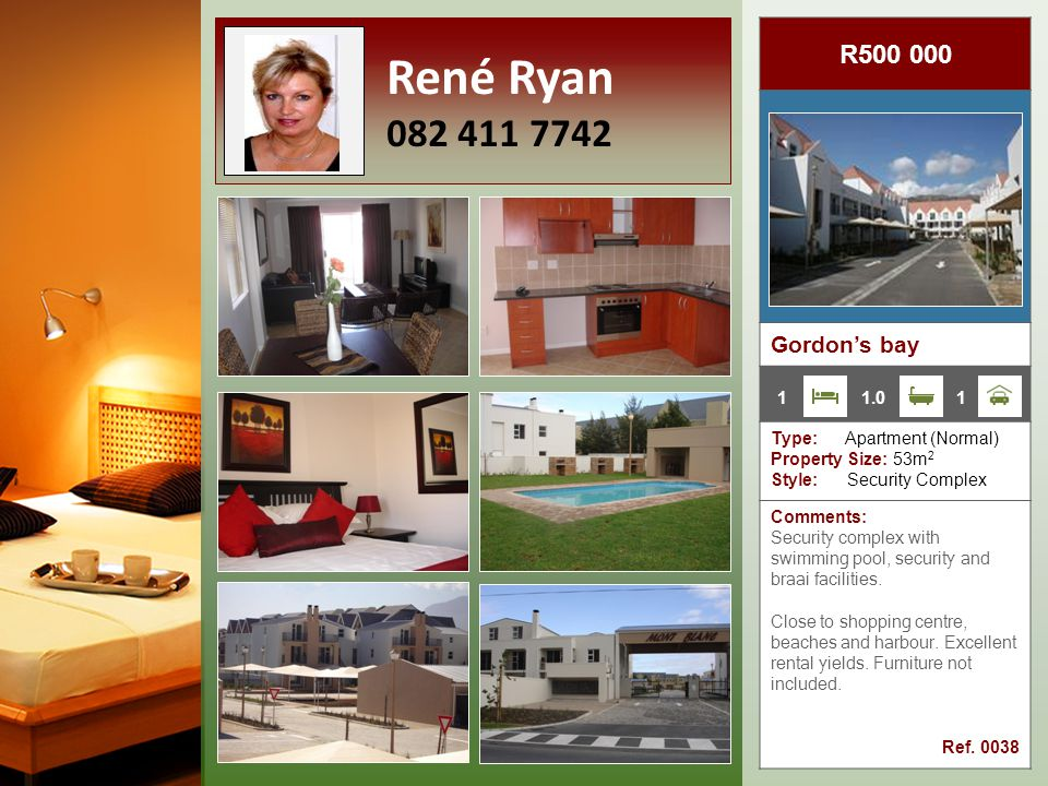 R500 000 Gordon's bay Type: Apartment (Normal) Property Size: 53m 2 Style: Security Complex Comments: Security complex with swimming pool, security and braai facilities.