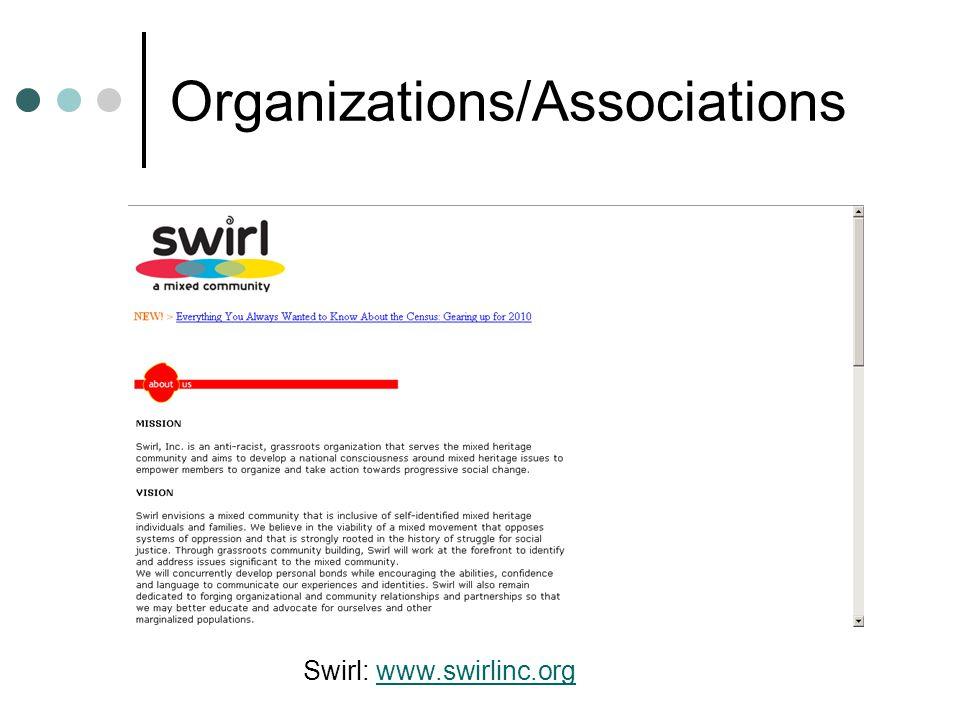 Organizations/Associations Swirl: www.swirlinc.orgwww.swirlinc.org