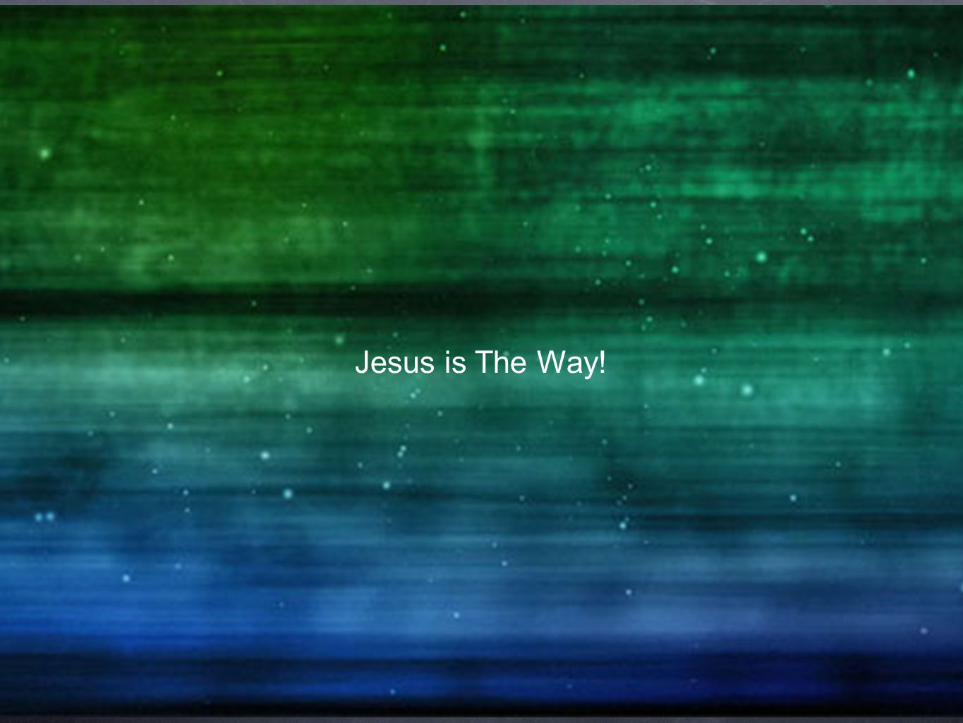 Jesus is The Way!
