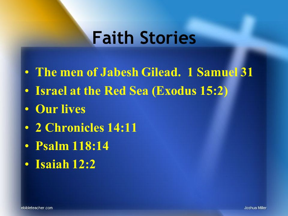 Faith Stories The men of Jabesh Gilead.