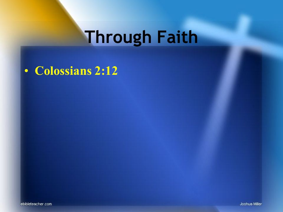 Through Faith Colossians 2:12