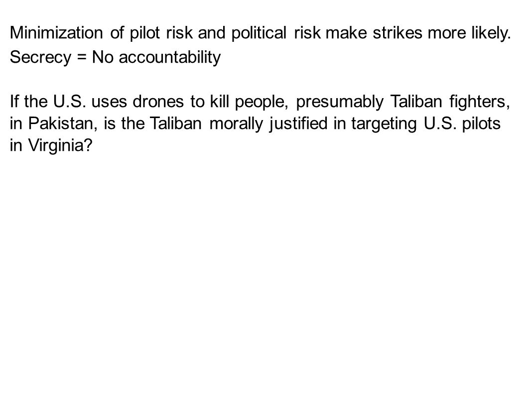 Minimization of pilot risk and political risk make strikes more likely.